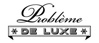 Problème de luxe