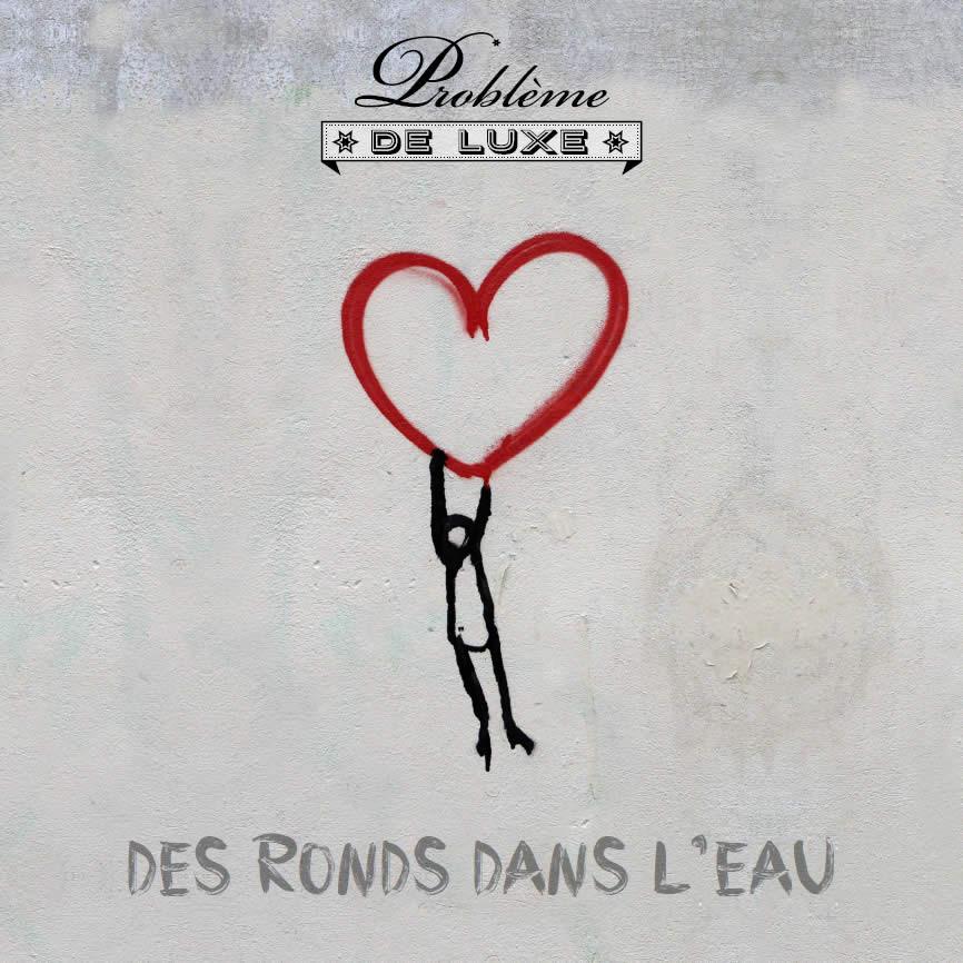 Problème de luxe - Des Ronds Dans L'Eau - EP